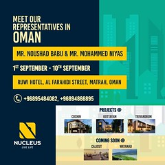 Meet our representatives Mr. Noushad Babu K T and Mr. Mohammed Niyas in Oman and get to know more about our projects across Kerala.  Date: 1st September - 10th September Location: Ruwi Hotel, Al Farahidi Street, Matrah, Oman  Call: +96 (nucleusproperties) Tags: life beautiful kochi elegant style kerala realestate lifestyle india luxury comfort apartment nature architecture interior muscat gorgeous design elegance environment beauty building exquisite view oman city construction atmosphere home living