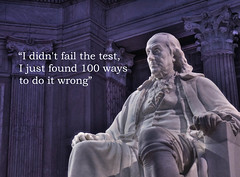 Ben Franklin Quote - Failing 100 Ways (trustypics) Tags: test philadelphia education quote wrong quotes learning knowledge 100 benjaminfranklin ways 97 fail week4 failing 2013 educon somethingbeginningwithb weekofjanuary22 52weeksthe2013edition 522013 113picturesin2013 113in2013 edfi570sp13 educon25