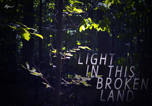 Light In This Broken Land.