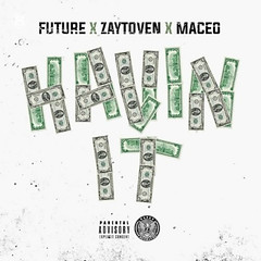 Future, Zaytoven, Maceo  Havin It (@1Future @MaceoWorld) (24kmixtapedjs) Tags: new music free it mp3 mixtape future online download havin maceo mixtapes  zaytoven 1future maceoworld