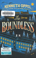 The Boundless (Vernon Barford School Library) Tags: 9781443410274 kennethoppel kenneth oppel boundless train trains historicalfiction historical adventure adventurefiction circus circuses canadianhistory canada canadian railroad railroads vernon barford library libraries new recent book books read reading reads junior high middle vernonbarford fiction fictional novel novels paperback paperbacks softcover softcovers covers cover bookcover bookcovers yrca youngreaderschoiceawards yrcanominee yrcanominees award awards intermediate intermediatedivision
