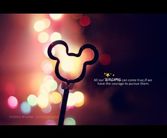 All our dreams can come true... (Vidisha :)) Tags: life colour 50mm bokeh quote disney mickey dreams positive colourful inspirational courage uploaded:by=flickrmobile flickriosapp:filter=nofilter