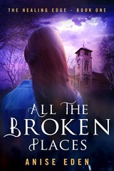 All the Broken Places (CoverReveals) Tags: paranormal romance