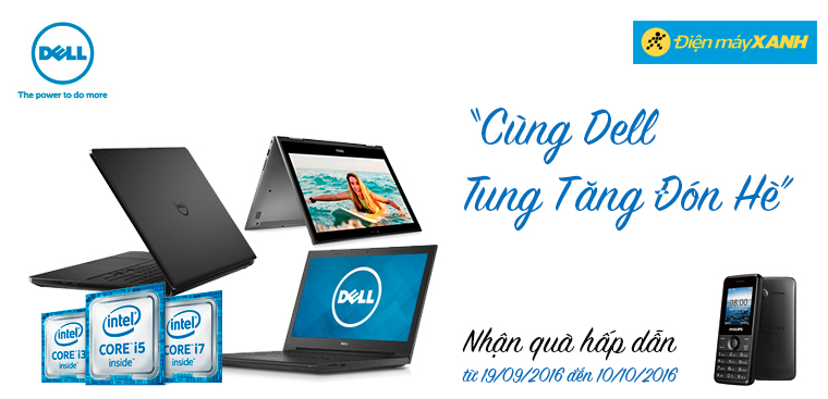 Mua Laptop DELL trang bị bộ vi xử lý i3,i5,i7 nhận ngay quà tặng điện thoại Philips