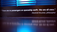 crew - not passengers (Ian Muttoo) Tags: dsc67141edit gimp canada montral quebec ufraw biosphere environment museum biosphereenvironmentmuseum marshallmcluhan quote therearenopassengersonspaceshipearthweareallcrew reflection reflections