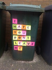 i hate you dont leave me (alshepmcr) Tags: street art sex design post graphic notes it personality bin rubbish waste disorder borderline mental