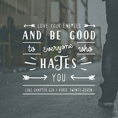 Luke 6  27 But I say unto you which hear, Love your enemies, do good to them which hate you, (@CHURCH4U2) Tags: bible verse picture biblebibleversedogoodtothemwhichhateyouloveyourenemiesluke627but i say unto you which hear pic