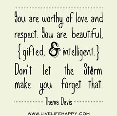 You are worthy of love and respect. You are be...