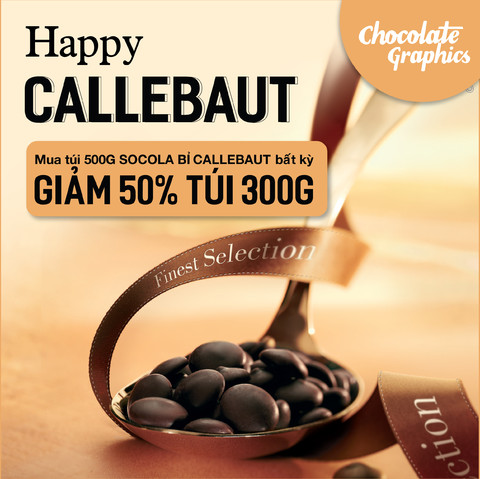 HAPPY CALLEBAUT - KHUYẾN MẠI 50%