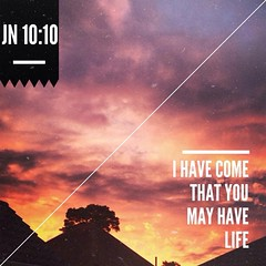 Typography // You may Have Life (Jude.Dias) Tags: life uk sunset england sky nature beauty john typography christian come bible scripture gospel psalm christiantypography uploaded:by=flickrmobile flickriosapp:filter=nofilter walkthesame judedias