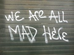 """We are all mad here"" Lisbon 2013 (Denis Bocquet) Tags: crisis crise lisbonnelisboalisbonlissabonportugalgraffiti"