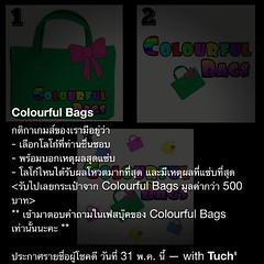เข้าไปเฟสบุ๊คเสิร์ชคำว่า colourful bags (รูปกระเป๋าสีแดง) เข้าไปเล่นเกมส์เลือกโลโก้ที่ชอบพร้อมเหตุผล ลุ้นรับกระเป๋า1set มูลค่ากว่า 500 บาท หมดเขต 31 พ.ค. 56