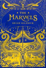 The Marvels (Vernon Barford School Library) Tags: 9780545448680 brianselznick brian selznick marvels marvel shipwreck shipwrecks survival survivors runaways runaway runawaychildren runawaykids recluses familylife actors actresses theatres theaters london england history historical historicalfiction adventure adventurefiction vernon barford library libraries new recent book books read reading reads junior high middle school vernonbarford fiction fictional novel novels hardcover hard cover hardcovers covers bookcover bookcovers