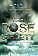 The Rose Society (Vernon Barford School Library) Tags: 9780399167843 marie lu marielu youngelites young elites 2 two 2nd second fantasy fantasyfiction ability abilities paranormal supernatural revenge secretsocieties secretsociety adventure adventures youngadult youngadultfiction ya vernon barford library libraries new recent book books read reading reads junior high middle school vernonbarford fiction fictional novel novels hardcover hard cover hardcovers covers bookcover bookcovers