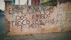 Estacionamento dos amigos, troco com Deus  muito (juliano.fchaves) Tags: microsoft lumia 640 new project novo projeto brasil contra parede filters filtros frases letters