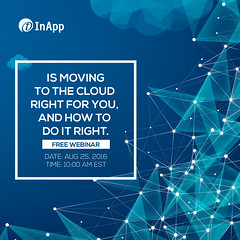 Webinar Cloud | Is Moving to the Cloud right for you, and how to do it right (inapp.inc) Tags: cloudcomputing webinar software application smb cloud cloudstorage cio smallbusiness business clouds enterprise entrepreneur startup cto