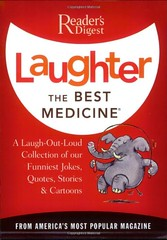 Laughter the Best Medicine: A Laugh-Out-Loud Collection of our Funniest Jokes, Quotes, Stories & Cartoons(Reader's Digest) (couponrainbow) Tags: best cartoonsreaders collection digest funniest jokes laughoutloud laughter medicine quotes stories