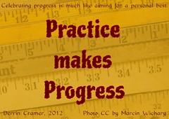 Practice Makes Progress