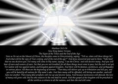 Matthew 24:3-14 (ChristianArtist) Tags: god jesus jesuschrist godthefather holyspirit holy church scripture angels faith prayer pray hope peace love aliveforevermore angel christian righteous kingofkings heaven archangel godislove princeofpeace creator christthecreator godthecreator thirdheaven awesome alphaandomega wonderful glorious omnipotent almighty bible holybible armorofgod glorify hallelujah judgment judgmentday usa unitedstatesofamerica sleep christwhostrengthensme wordofgod wordofgodstandsforever shinelikestars thelordismyshepherd eternity confesschrist confess repent repentance humble sinner humbleyourself saved lost found salvation praisegod amen wordbecameflesh bestrong courage spiritualwarfare spiritual warfare
