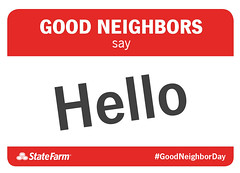 Good Neighbor Day  Say Hello (State Farm) Tags: hello howdy hi neighbors goodneighbors goodneighborday gnd exchangeinfo neighbordosanddonts
