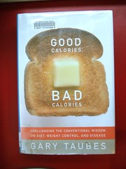 Good Calories, Bad Calories by Earthworm, on Flickr