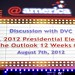 U.S. 2012 Presidential Election: The Outlook 12 Weeks Out