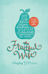 The Fruitful Wife by Hayley DiMarco (Crossway Books & Bibles) Tags: fruit spirit marriage wife hayley dimarco fruitful fruitofthespirit