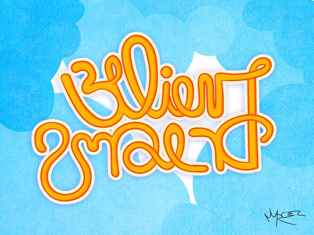 Color art tipografia - Believe Dreams Marcelsan Tags Art Colors Digital Typography Design Sketch Letters Type