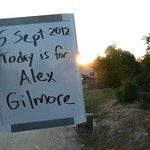 "Today is for Alex Gilmore <a style=""margin-left:10px; font-size:0.8em;"" href=""http://www.flickr.com/photos/59134591@N00/7934774884/"" target=""_blank"">@flickr</a>"