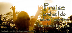 Praise- GIFL (Godly Inspiration for Living) Tags: god jesus praise whatido closetoyou godlyinspirationforliving