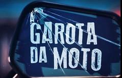 A Garota da Moto (03/08/16) Episdio 16 - Fugu (euacheiaqui) Tags: novelas