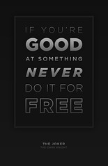 Never Do it for Free (nicholasdyee) Tags: blackandwhite art film movie poster typography design graphicdesign quote batman joker heathledger nicholasyee nicholasdyee