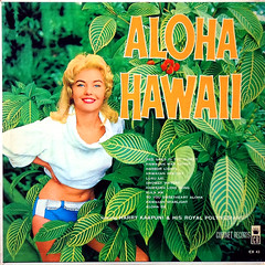 Aloha Hawaii (epiclectic) Tags: ocean sea music sexy art beach vintage island hawaii polynesia pacific album hula vinyl cheesecake retro collection exotic jacket cover jungle southpacific lp blonde hawaiian record tropical sleeve aloha tropics 1960 southseas harrykaapuni epiclectic safesafe royalpolynesians