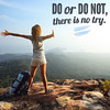 Do or do not. There is no try (Tribesports) Tags: inspiration sports square healthy exercise health motivation workout fitness fit tribesports fitspo fitspiration