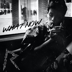 Rihanna - What Now (Odaxre) Tags: cover single what now rihanna unapologetic