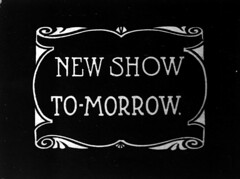 New Show To-morrow
