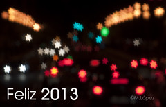 Feliz 2013 (M. Lpez) Tags: madrid espaa spain bokeh year felicidad feliz congratulations happynewyear nuevoao 2013 merrycristhmas uploaded:by=flickrmobile flickriosapp:filter=nofilter feliz2013