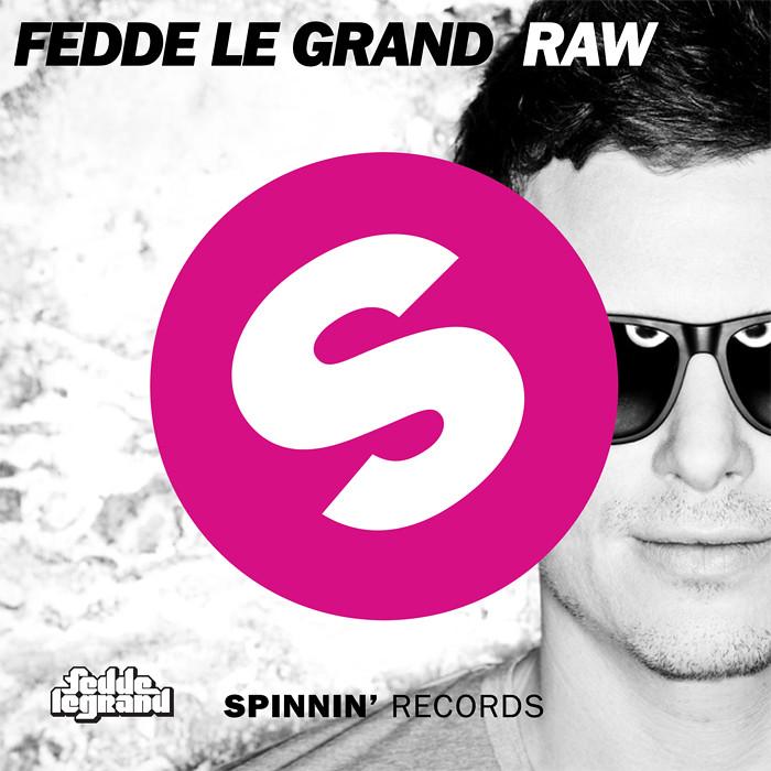 Fedde Le Grand – Raw (Original Mix)
