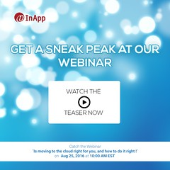 Webinar Teaser - 'Is Moving to the Cloud right for you, and how to do it right' (inapp.inc) Tags: cloudcomputing webinar software application smb cloud cloudstorage cio smallbusiness business clouds enterprise entrepreneur startup cto