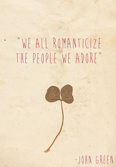 we all romanticize the people we adore (stephanie carroll ) Tags: life green art love moleskine writing john notebook quote journal quotes clover