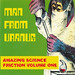 Man From Uranus : Amazing Science Friction Vol 1