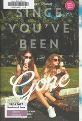 Since You've Been Gone (Vernon Barford School Library) Tags: 9781442435018 morganmatson morgan matson friends friendship bestfriends bestfriend connecticut dating familylife selfreliance realisticfiction vernon barford library libraries new recent book books read reading reads junior high middle vernonbarford fiction fictional novel novels paperback paperbacks softcover softcovers covers cover bookcover bookcovers yrca youngreaderschoiceawards yrcanominee yrcanominees award awards senior seniordivision youngadult youngadultfiction ya