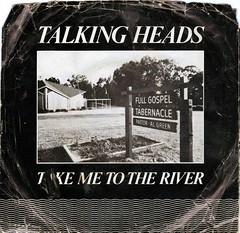 Talking Heads Take Me To The River b/w Thank You For Sending Me An Angel (A.Currell) Tags: new bw records me angel river for with you album side vinyl wave an 45 thank jacket flip single heads record take to 1978 talking sleeve sire backed sending rpm 45rpm the