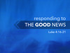 Responding to the Good News