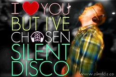 I love you but ive chosen silent disco