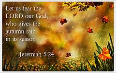 Jeremiah 5:24 (joshtinpowers) Tags: jeremiah bible scripture