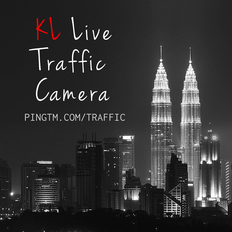 KL Live Traffic Camera - http://pingtm.com/traffic
