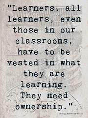 "Educational Postcard: ""Learners, all learners, even those in our classrooms, have to be vested in what they are learning. They need ownership."" (Ken Whytock) Tags: learners students vested engaged learning classrooms ownership"