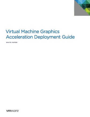 Virtual Machine Graphics Acceleration Deployment Guide
