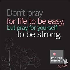 Dont pray for life to be easy, but pray for yourself to be strong. - Project Inspired by Nicole #AlignedSigns.com #healthymindbodysoul #love #instagood #cute #photooftheday #instamood #tweegram #iphonesia #picoftheday #igers #instadaily #beautiful #ins (alignedsigns) Tags: life people cute love beautiful happy jj pray follow strong relationships tbt photooftheday picoftheday bestoftheday igers iphoneonly iphonesia webstagram instadaily tweegram igdaily instagramhub instagood instamood picstich alignedsigns healthymindbodysoul